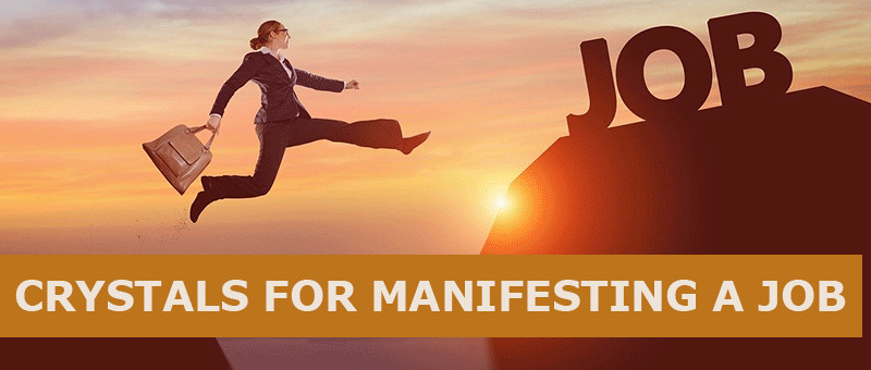 best crystals for manifesting a job