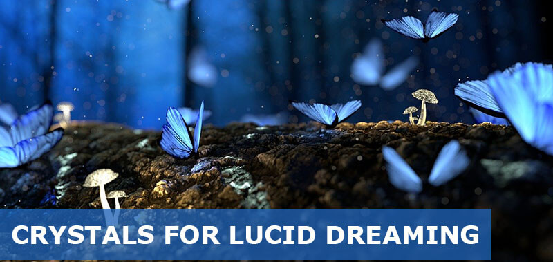 best crystals for lucid dreaming