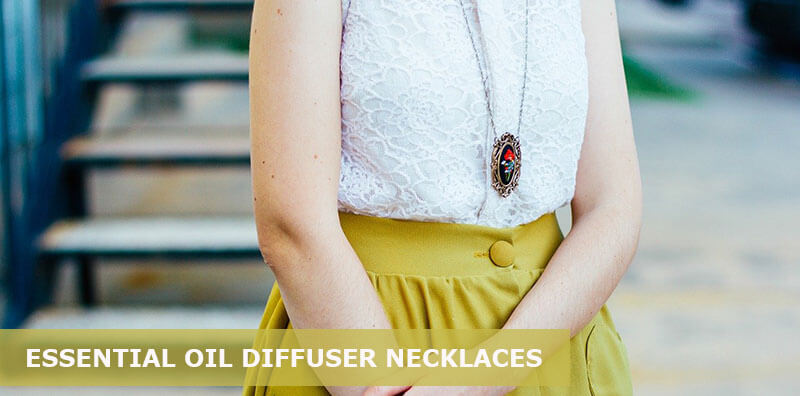 best essential oil diffuser necklaces
