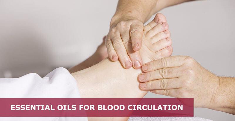 best essential oils for bad blood circulation