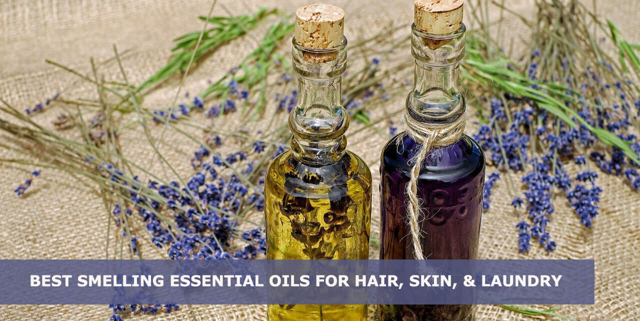 best smelling essential oils for hair, body, skin, and laundry